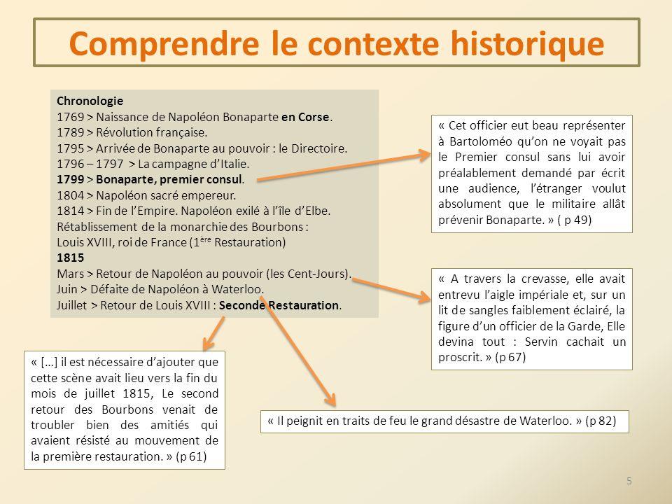 Comprendre le contexte historique Chronologie 1769 > Naissance de Napoléon Bonaparte en Corse. 1789 > Révolution française. 1795 > Arrivée de Bonapart