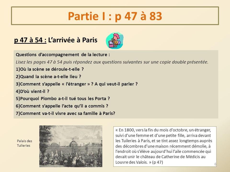 Questions daccompagnement de la lecture : Lisez les pages 47 à 54 puis répondez aux questions suivantes sur une copie double présentée. 1)Où la scène