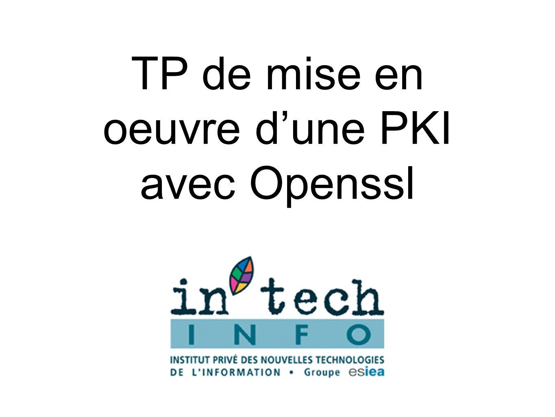 TP de mise en oeuvre dune PKI avec Openssl