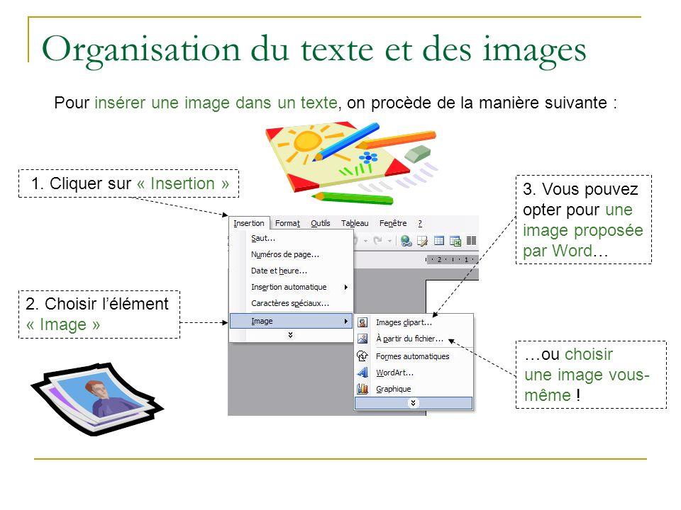Organisation du texte et des images Pour insérer une image dans un texte, on procède de la manière suivante : 1.