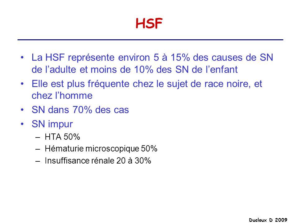 HSF La HSF représente environ 5 à 15% des causes de SN de ladulte et moins de 10% des SN de lenfant Elle est plus fréquente chez le sujet de race noir