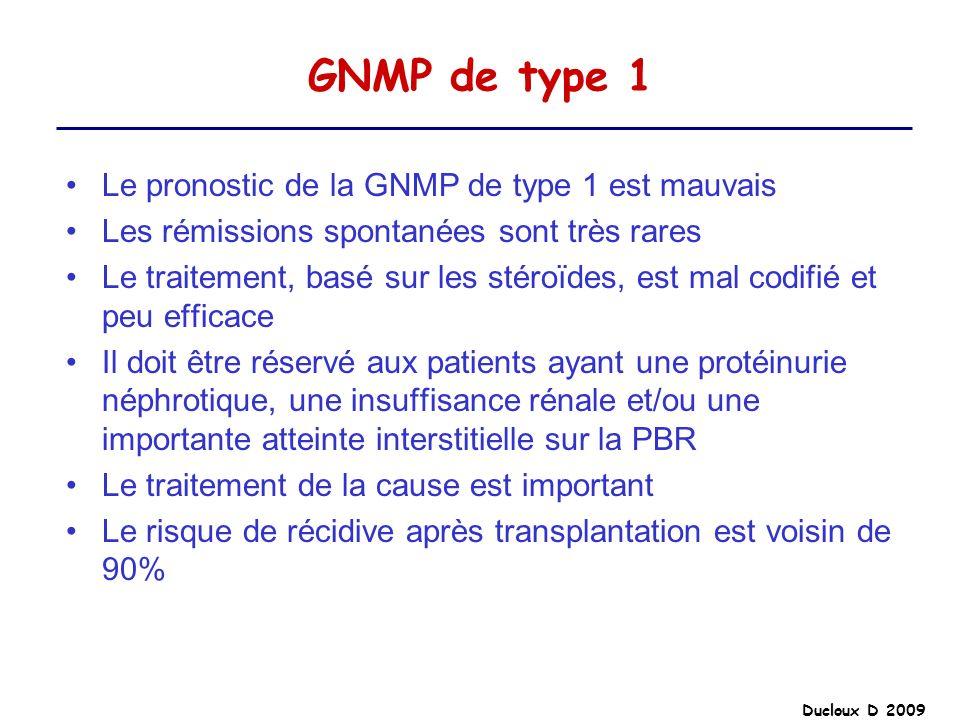 Ducloux D 2009 GNMP de type 1 Le pronostic de la GNMP de type 1 est mauvais Les rémissions spontanées sont très rares Le traitement, basé sur les stér