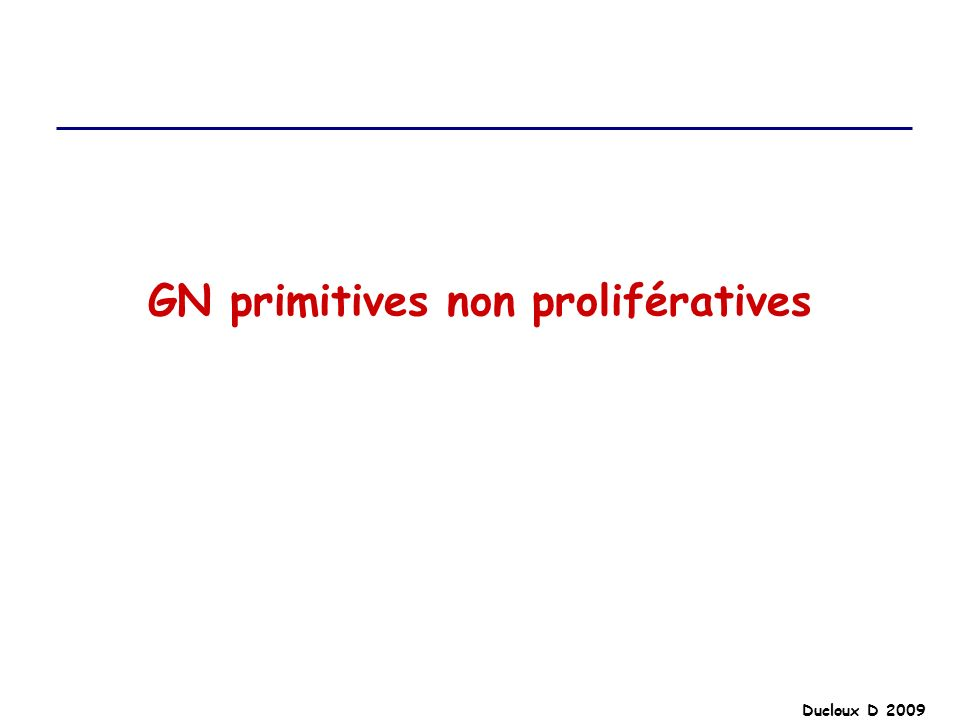 Ducloux D 2009 GEM Dans les formes primitives lévolution est très variable Rémission spontanée de la protéinurie : 5 à 20 % des patients Une rémission partielle définie par une protéinurie inférieure à 2 g/jour survient chez 25 à 40 % des patients.