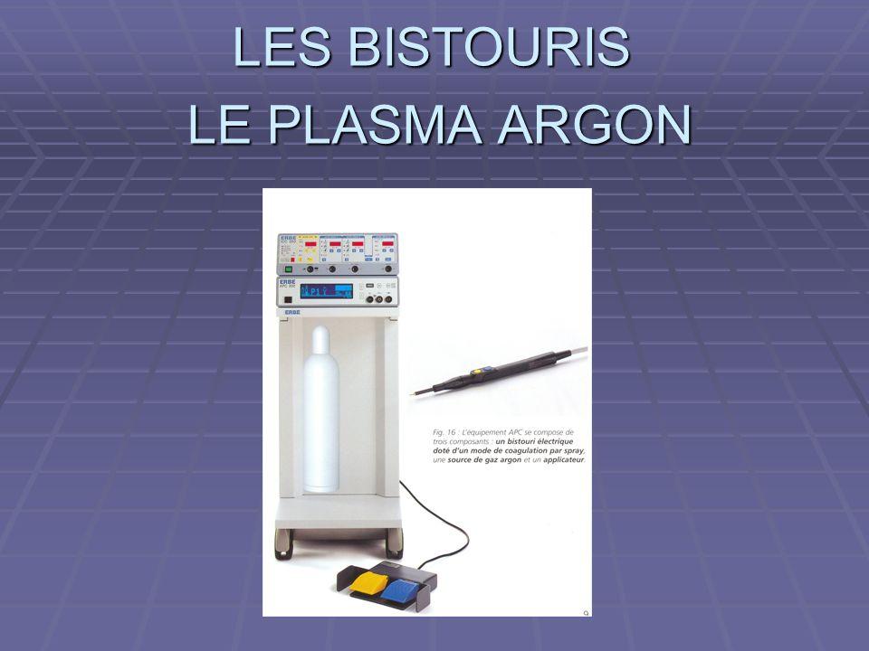 LES BISTOURIS LE PLASMA ARGON