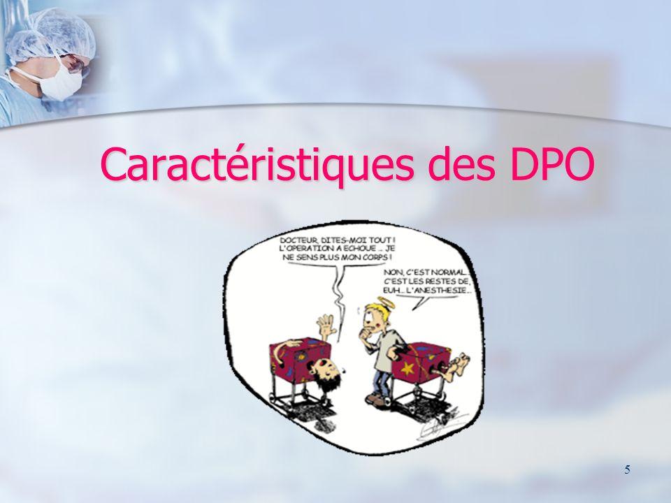 6 Présentation clinique La DPO présente 2 caractéristiques fondamentales : La DPO présente 2 caractéristiques fondamentales : Elle est prévisible, Elle est prévisible, Elle est transitoire.