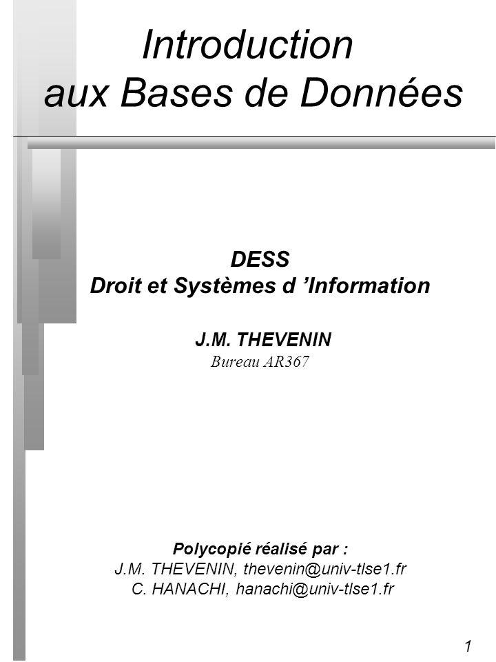 1 DESS Droit et Systèmes d Information J.M. THEVENIN Bureau AR367 Polycopié réalisé par : J.M. THEVENIN, thevenin@univ-tlse1.fr C. HANACHI, hanachi@un
