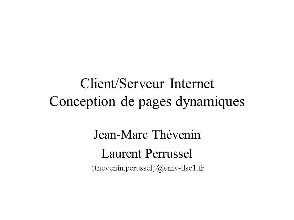 Plan du Cours I/ Introduction II/ Architecture Client/Serveur dans Internet III/ Configuration dun serveur HTTPD IV/ Conception de Pages Dynamiques V/ Le Langage PHP VI/ Interactions avec une Base de Données VII/ Saisie dInformations sur Plusieurs Pages
