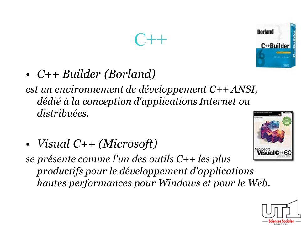 C++ C++ Builder (Borland) est un environnement de développement C++ ANSI, dédié à la conception d'applications Internet ou distribuées. Visual C++ (Mi