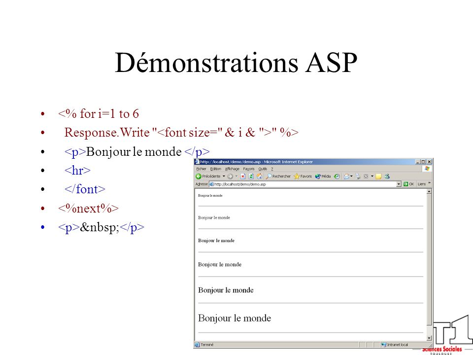 Démonstrations ASP <% for i=1 to 6 Response.Write