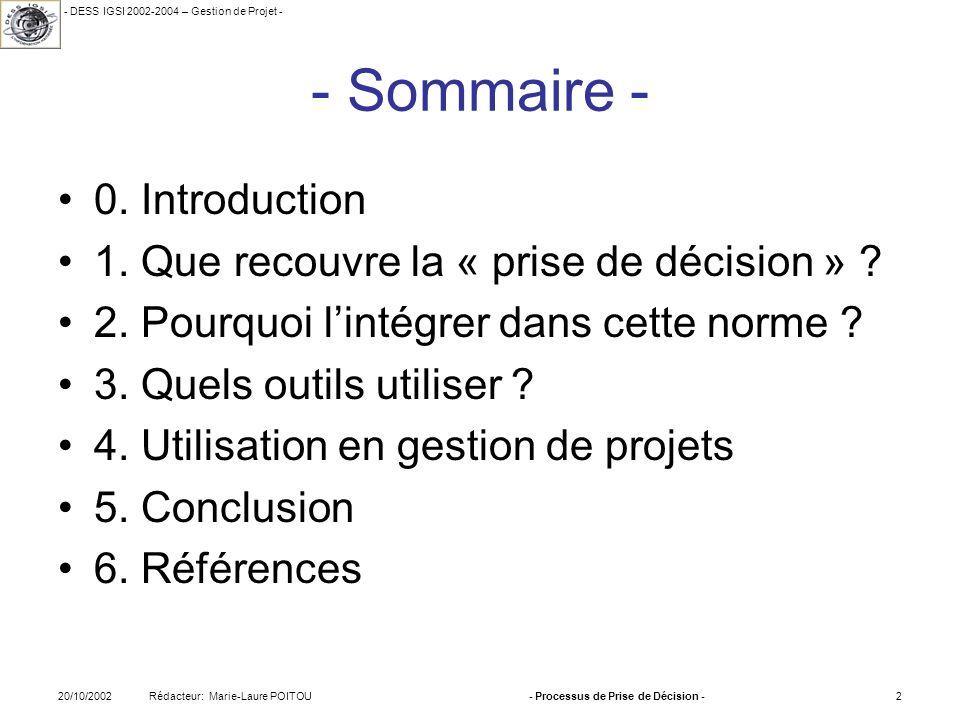 - DESS IGSI 2002-2004 – Gestion de Projet - Rédacteur: Marie-Laure POITOU20/10/2002- Processus de Prise de Décision -2 - Sommaire - 0. Introduction 1.