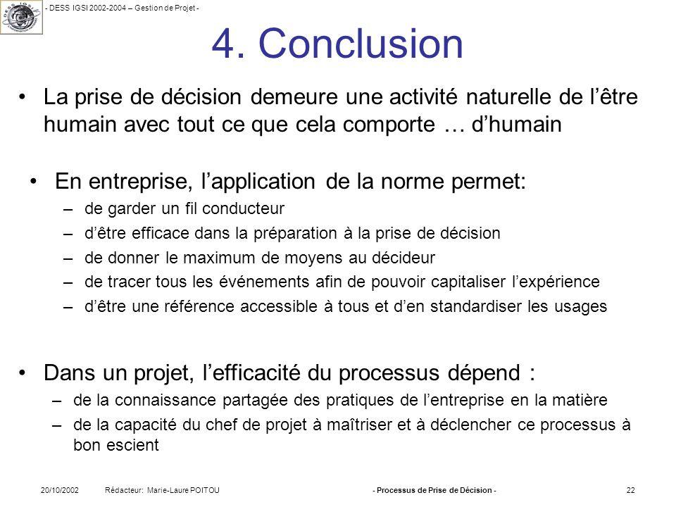 - DESS IGSI 2002-2004 – Gestion de Projet - Rédacteur: Marie-Laure POITOU20/10/2002- Processus de Prise de Décision -22 4. Conclusion La prise de déci