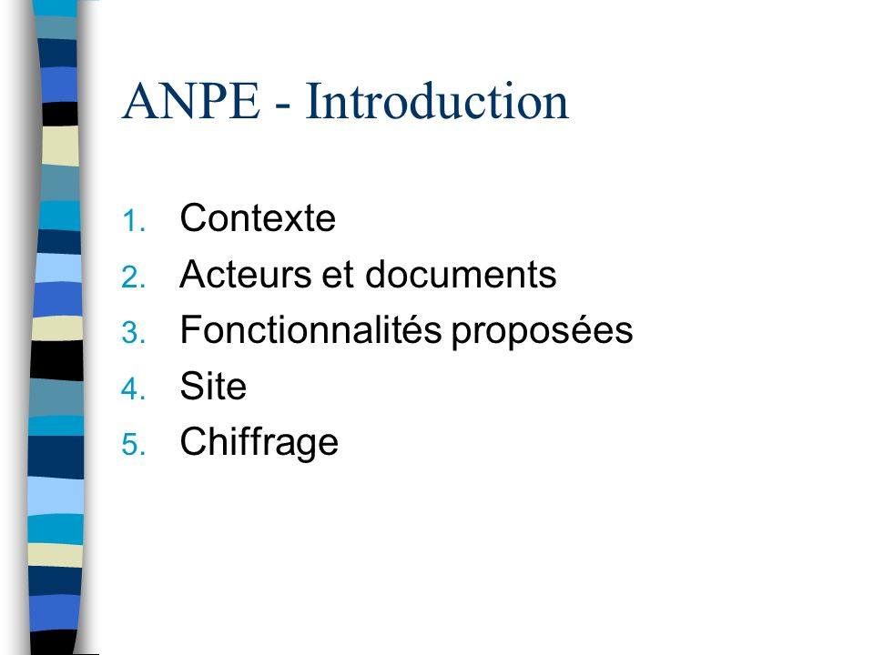 ANPE - Introduction 1. Contexte 2. Acteurs et documents 3.