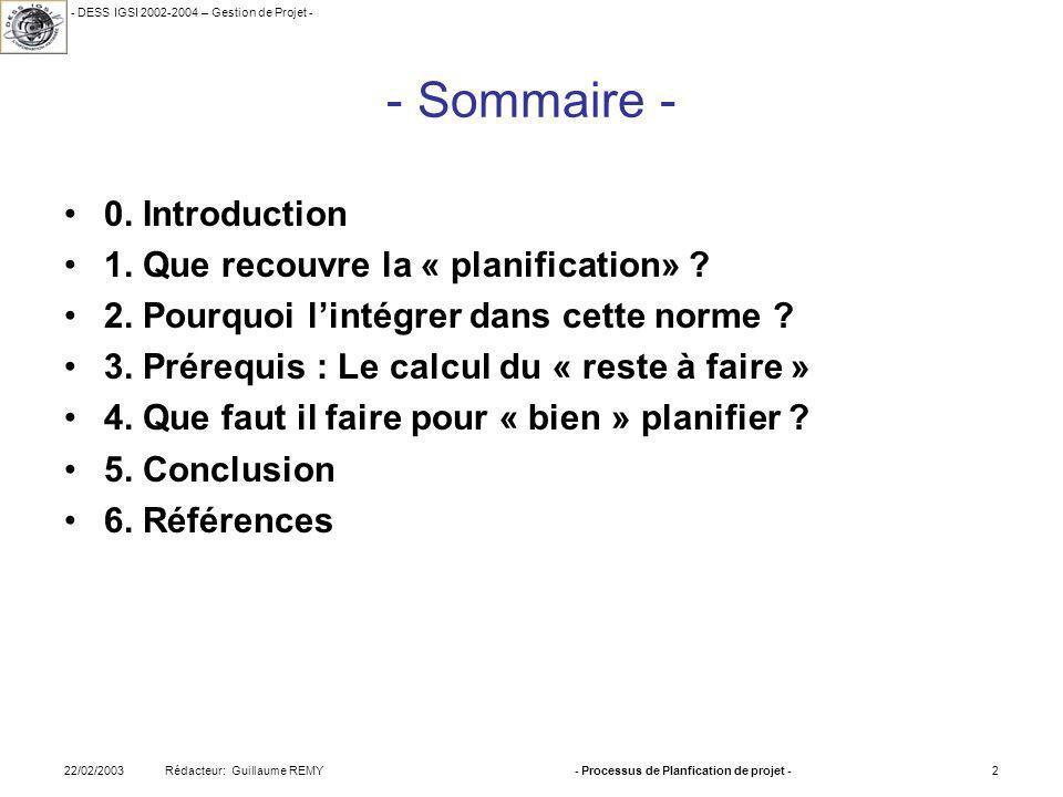 - DESS IGSI 2002-2004 – Gestion de Projet - Rédacteur: Guillaume REMY22/02/2003- Processus de Planfication de projet -2 - Sommaire - 0.