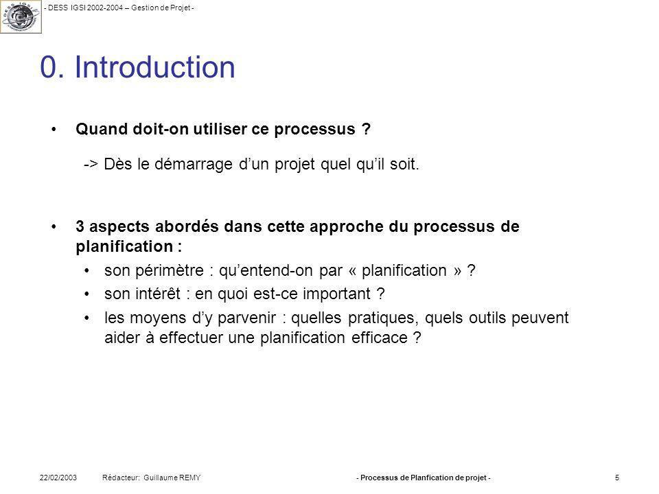 - DESS IGSI 2002-2004 – Gestion de Projet - Rédacteur: Guillaume REMY22/02/2003- Processus de Planfication de projet -5 0.