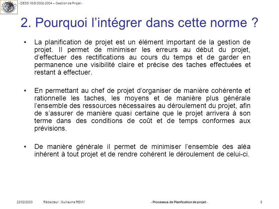 - DESS IGSI 2002-2004 – Gestion de Projet - Rédacteur: Guillaume REMY22/02/2003- Processus de Planfication de projet -8 2.
