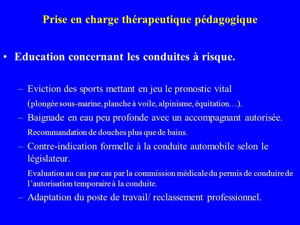 Prise en charge thérapeutique pédagogique Education concernant les conduites à risque. –Eviction des sports mettant en jeu le pronostic vital ( plongé