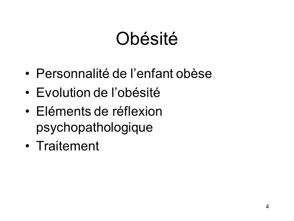 4 Obésité Personnalité de lenfant obèse Evolution de lobésité Eléments de réflexion psychopathologique Traitement