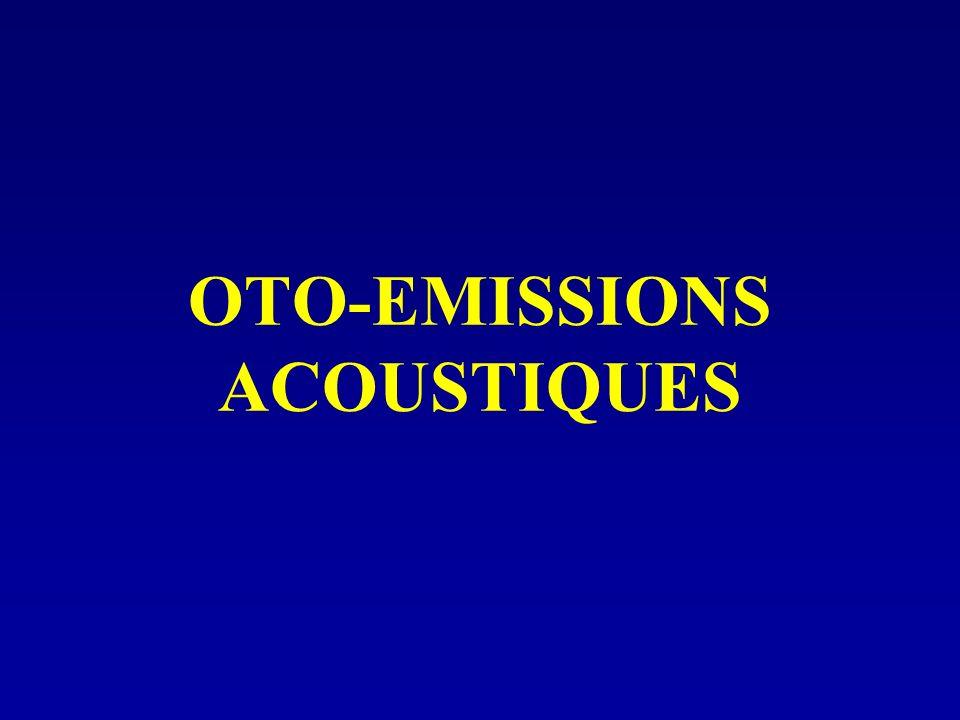 OTO-EMISSIONS ACOUSTIQUES