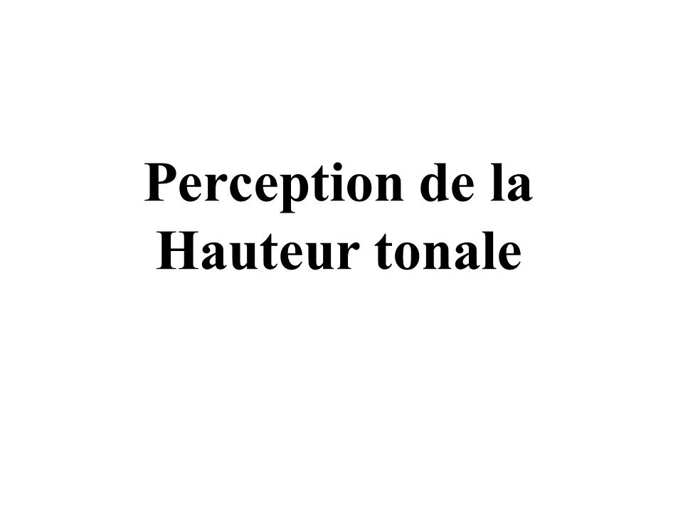 Perception de la Hauteur tonale