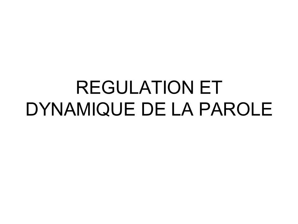 REGULATION ET DYNAMIQUE DE LA PAROLE
