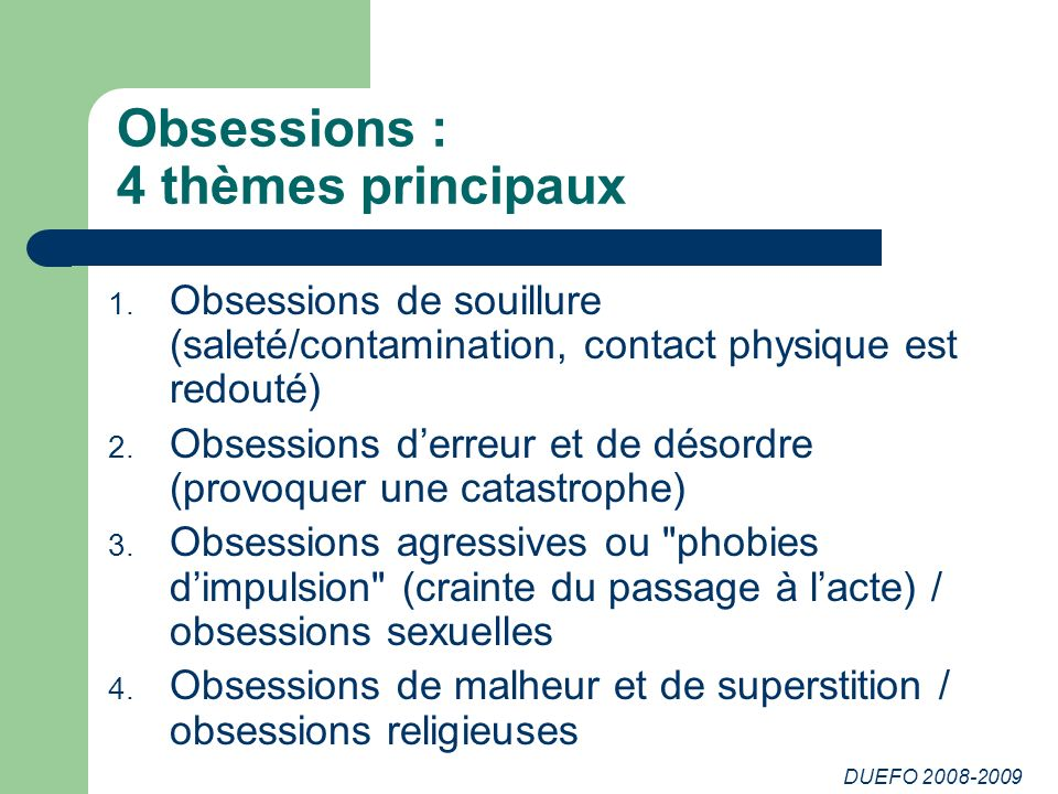 DUEFO 2008-2009 Obsessions : 4 thèmes principaux 1.
