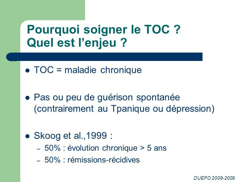 DUEFO 2008-2009 Pourquoi soigner le TOC .Quel est lenjeu .