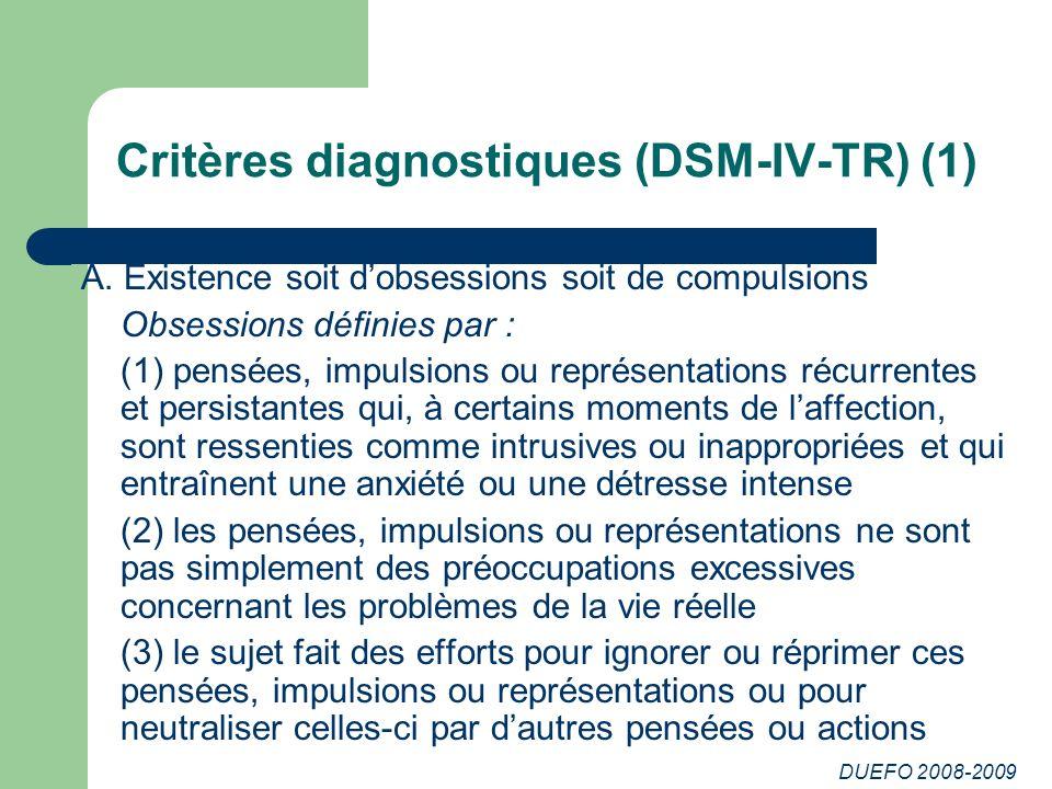 DUEFO 2008-2009 Critères diagnostiques (DSM-IV-TR) (1) A.