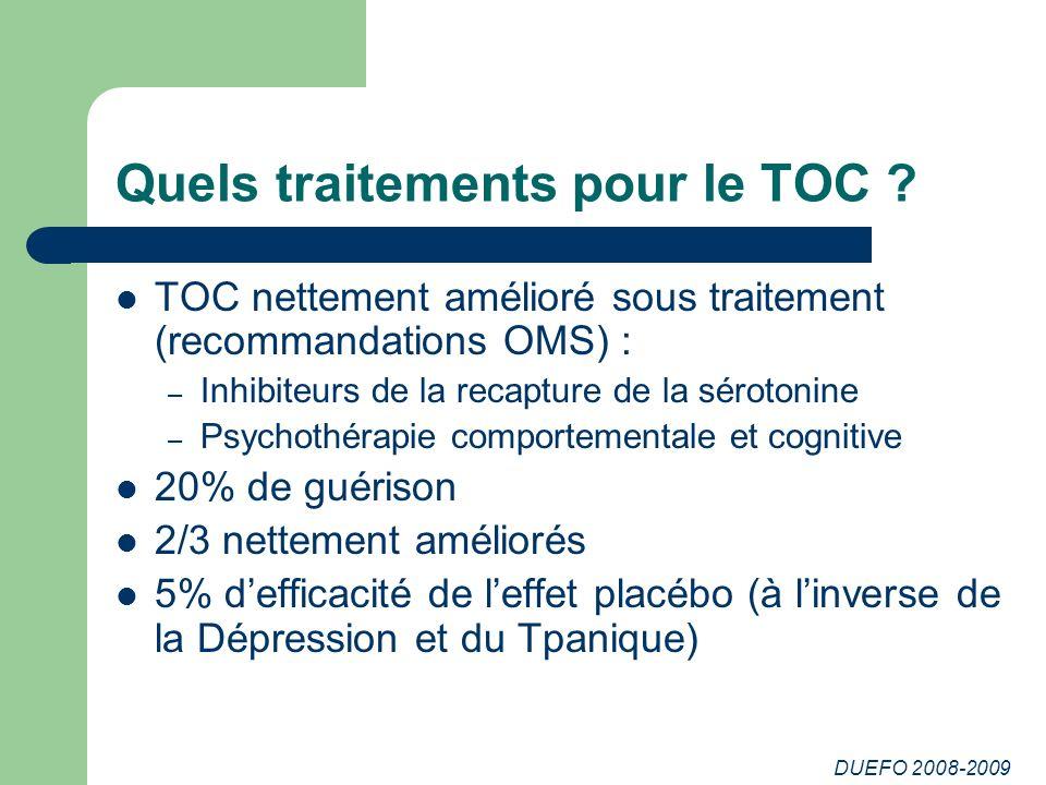 DUEFO 2008-2009 Quels traitements pour le TOC .