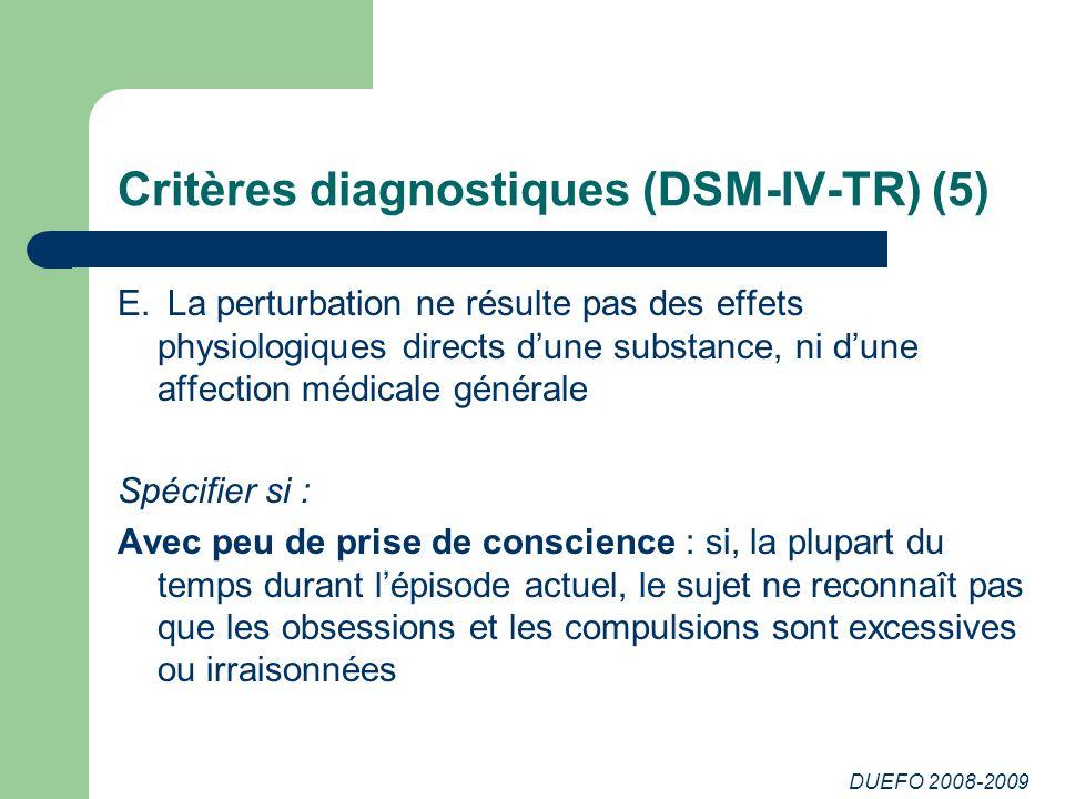DUEFO 2008-2009 Critères diagnostiques (DSM-IV-TR) (5) E.