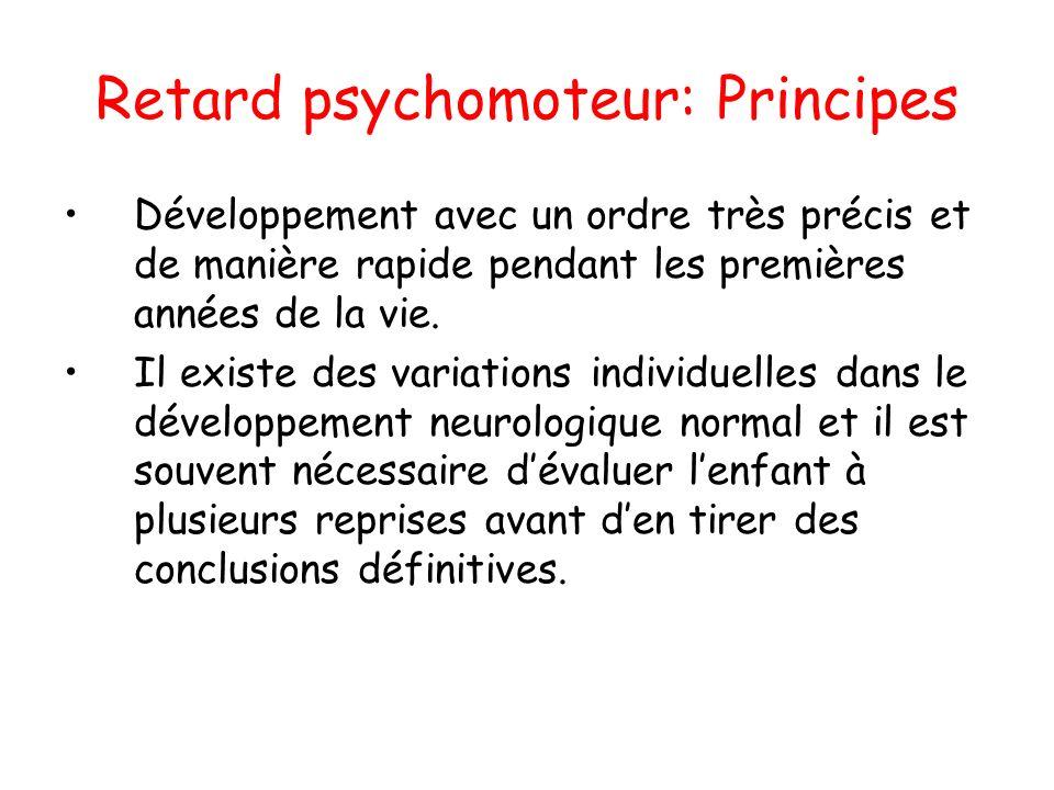 Retard psychomoteur: Principes Développement avec un ordre très précis et de manière rapide pendant les premières années de la vie. Il existe des vari