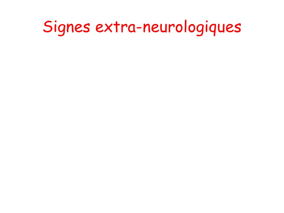 Signes extra-neurologiques