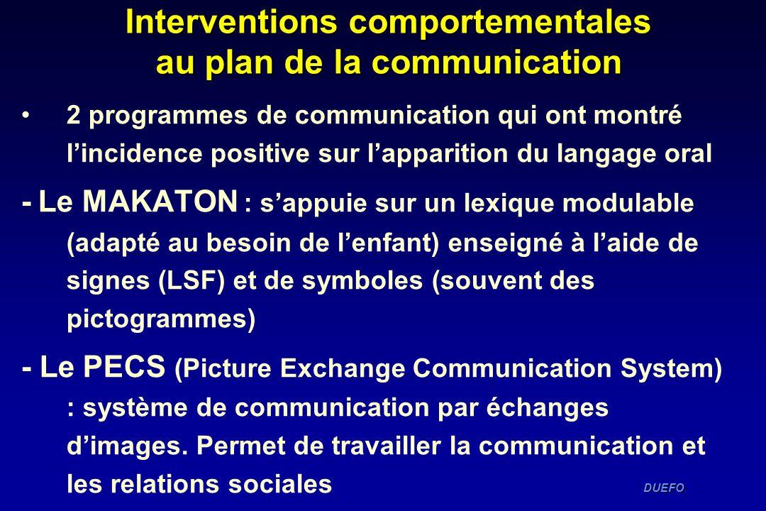 DUEFO DUEFO Interventions comportementales au plan de la communication 2 programmes de communication qui ont montré lincidence positive sur lapparitio