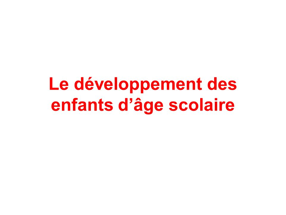 Le développement des enfants dâge scolaire
