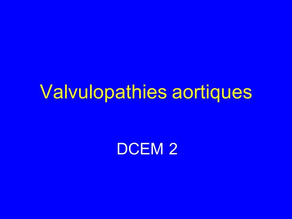 Valvulopathies aortiques DCEM 2