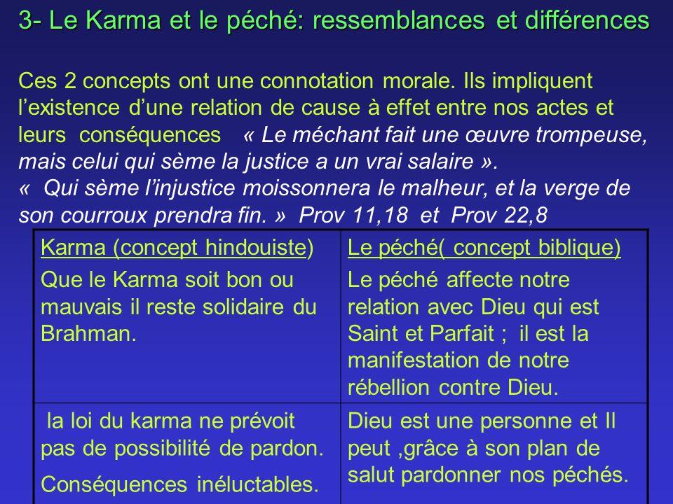 3- Le Karma et le péché: ressemblances et différences 3- Le Karma et le péché: ressemblances et différences Ces 2 concepts ont une connotation morale.