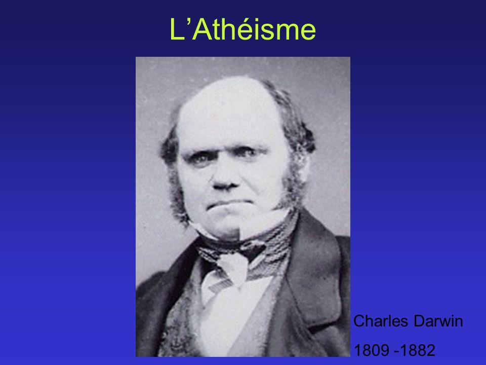 LAthéisme Charles Darwin 1809 -1882