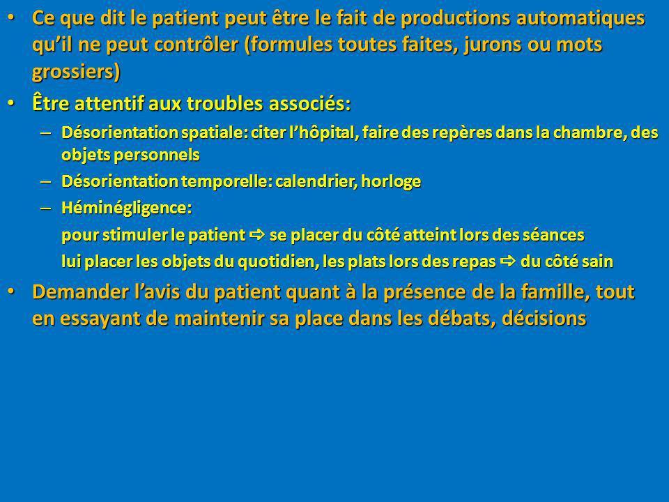 Ce que dit le patient peut être le fait de productions automatiques quil ne peut contrôler (formules toutes faites, jurons ou mots grossiers) Ce que d