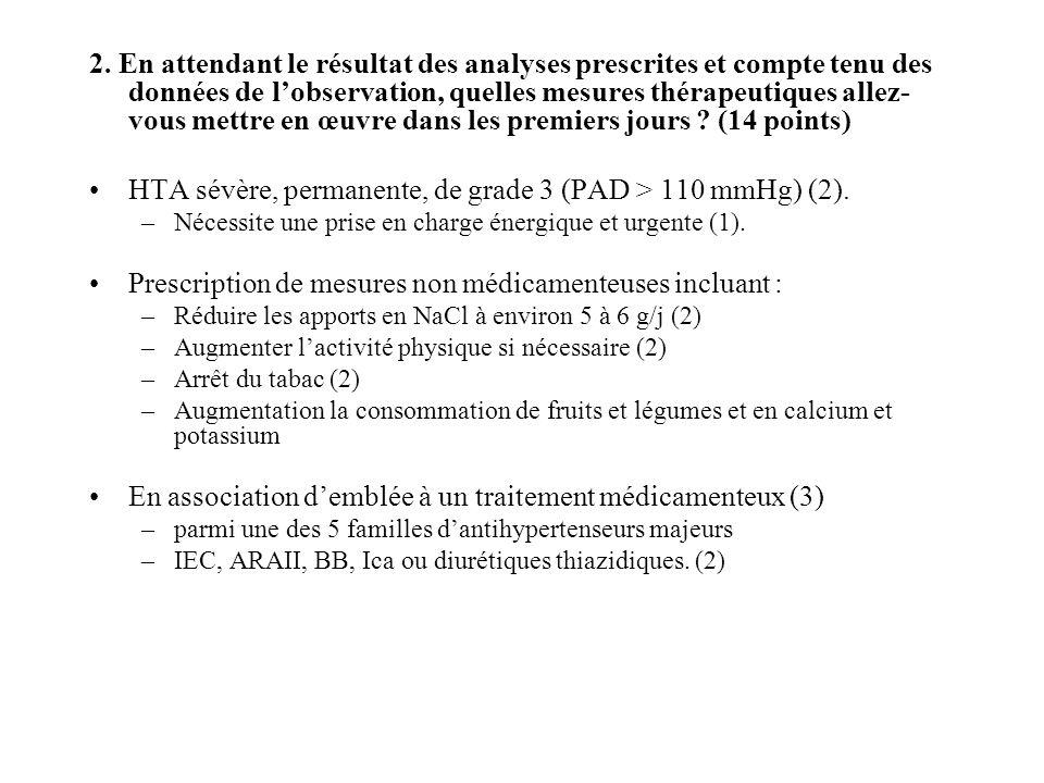2. En attendant le résultat des analyses prescrites et compte tenu des données de lobservation, quelles mesures thérapeutiques allez- vous mettre en œ