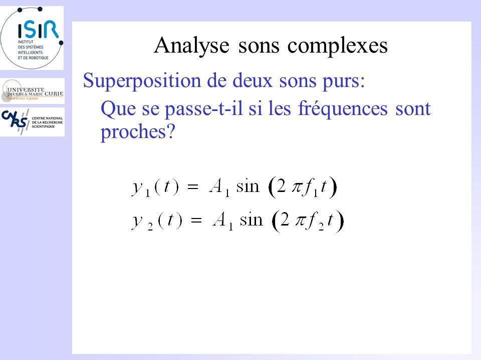 Analyse sons complexes Sinus 220Hz Sinus 440Hz Somme des 2 sinusoïdes