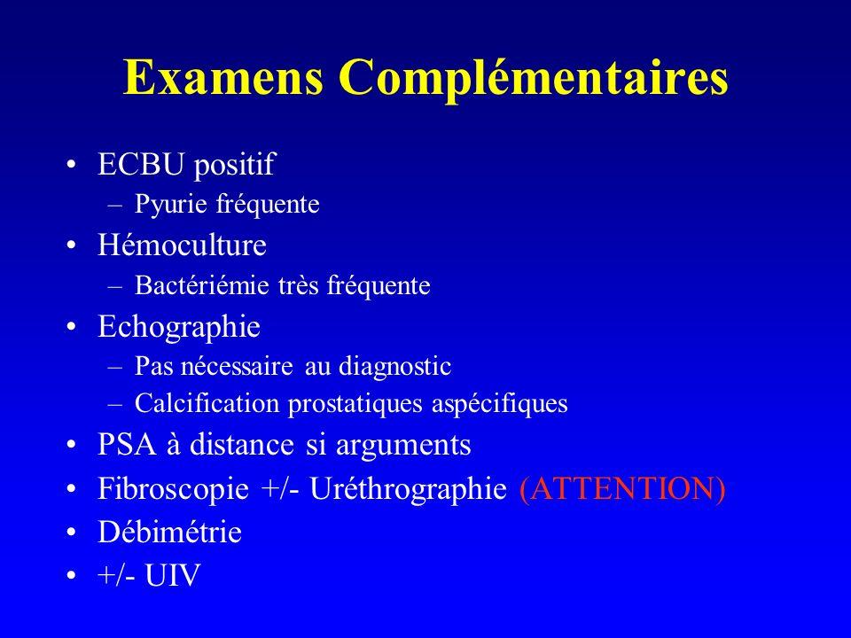 Examens Complémentaires ECBU positif –Pyurie fréquente Hémoculture –Bactériémie très fréquente Echographie –Pas nécessaire au diagnostic –Calcificatio