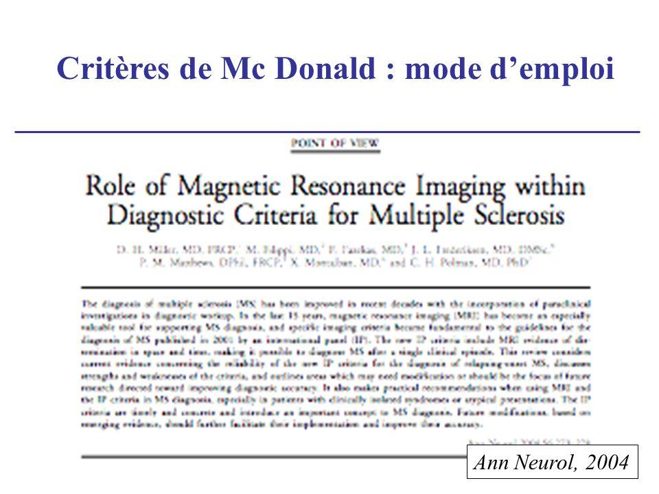 Critères de Mc Donald : mode demploi Ann Neurol, 2004