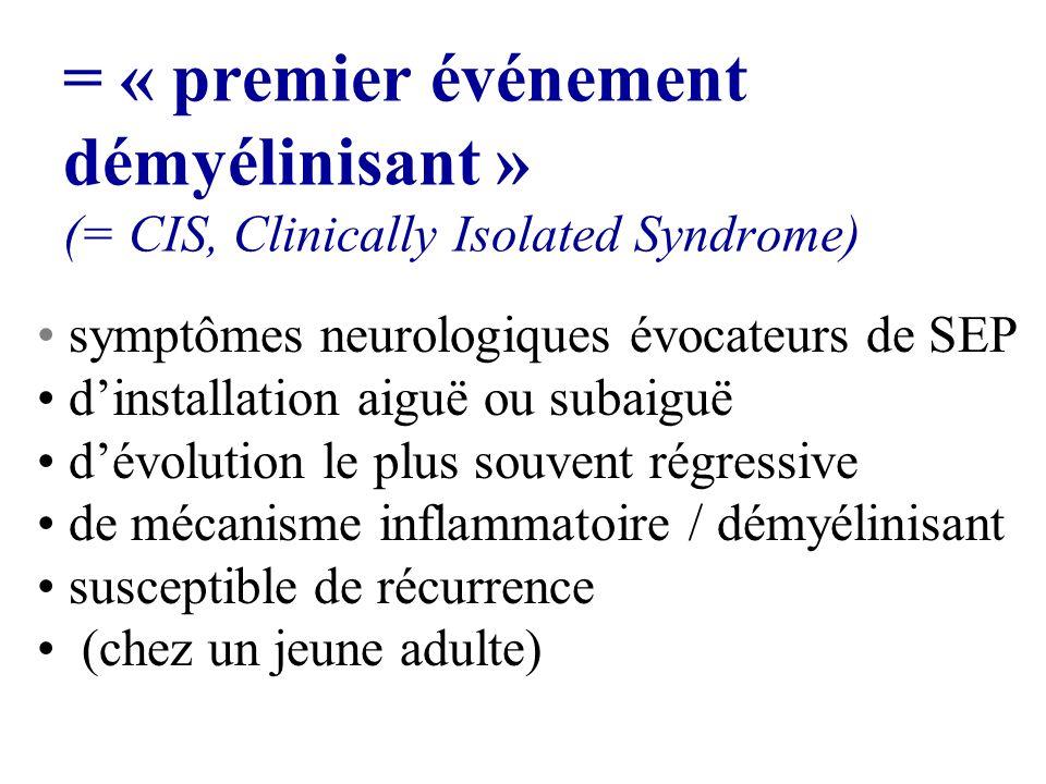 Recommandations dutilisation des critères de Mc Donald (2) 1.Lors du diagnostic clinique de SCI, donner des informations : La SEP, cause dans 50-60% des cas, Limportance de lIRM pour le pronostic Si N risque de 20%, si aN, risque plus élevé (en fait ~ 90%) 2.
