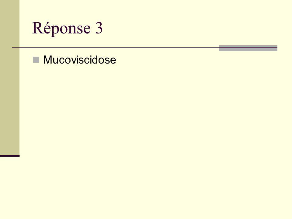 Réponse 3 Mucoviscidose