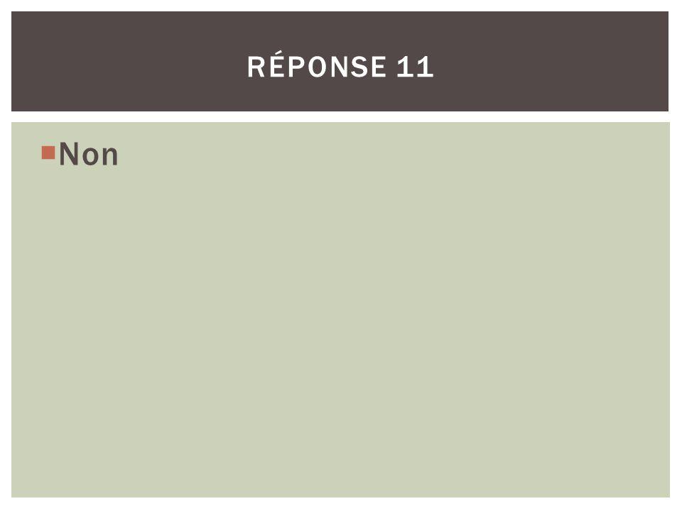 Non RÉPONSE 11