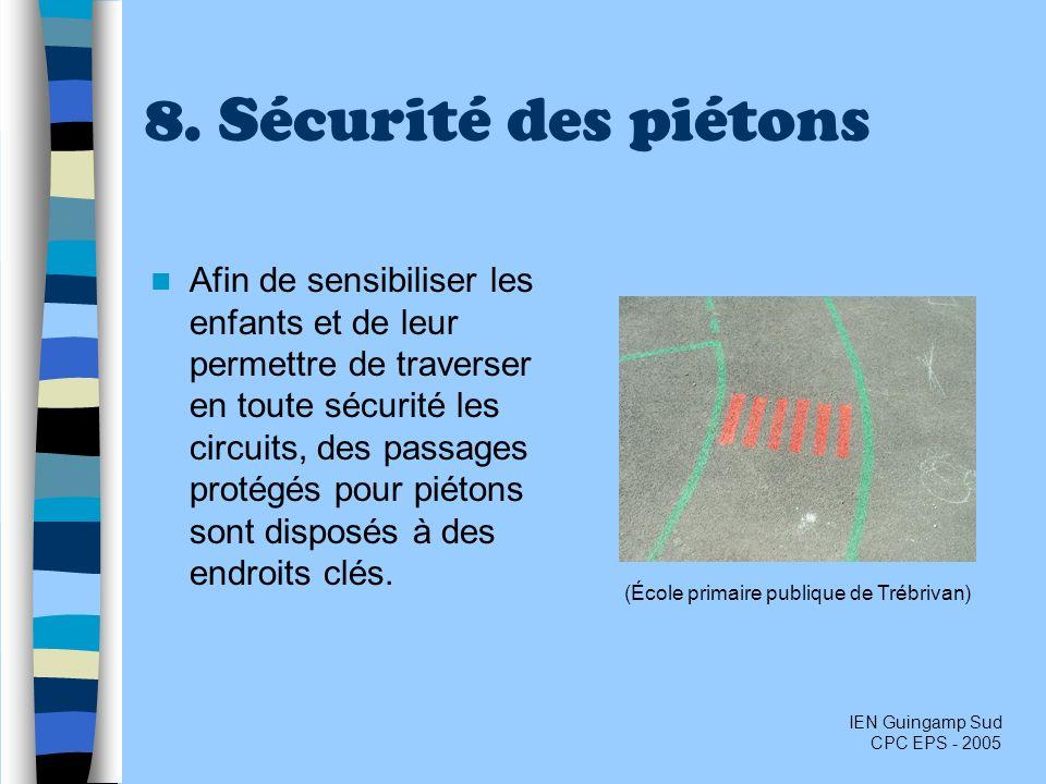 8. Sécurité des piétons Afin de sensibiliser les enfants et de leur permettre de traverser en toute sécurité les circuits, des passages protégés pour