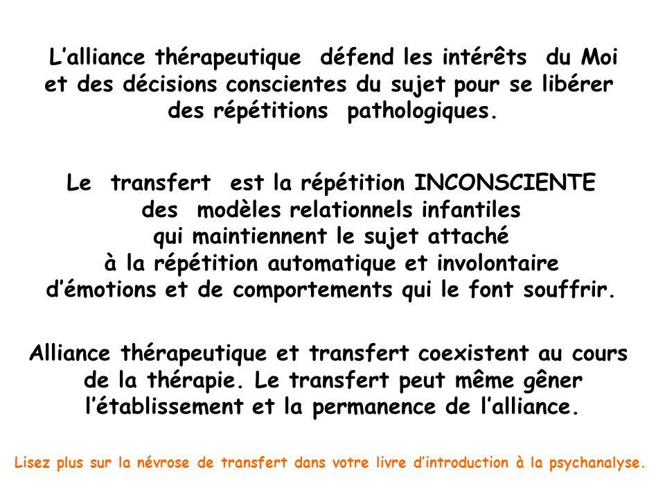 Lalliance thérapeutique défend les intérêts du Moi et des décisions conscientes du sujet pour se libérer des répétitions pathologiques. Le transfert e