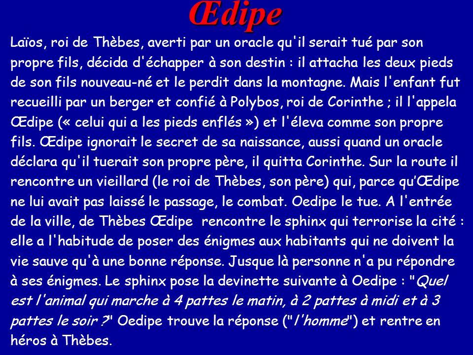 Œdipe Laïos, roi de Thèbes, averti par un oracle qu'il serait tué par son propre fils, décida d'échapper à son destin : il attacha les deux pieds de s