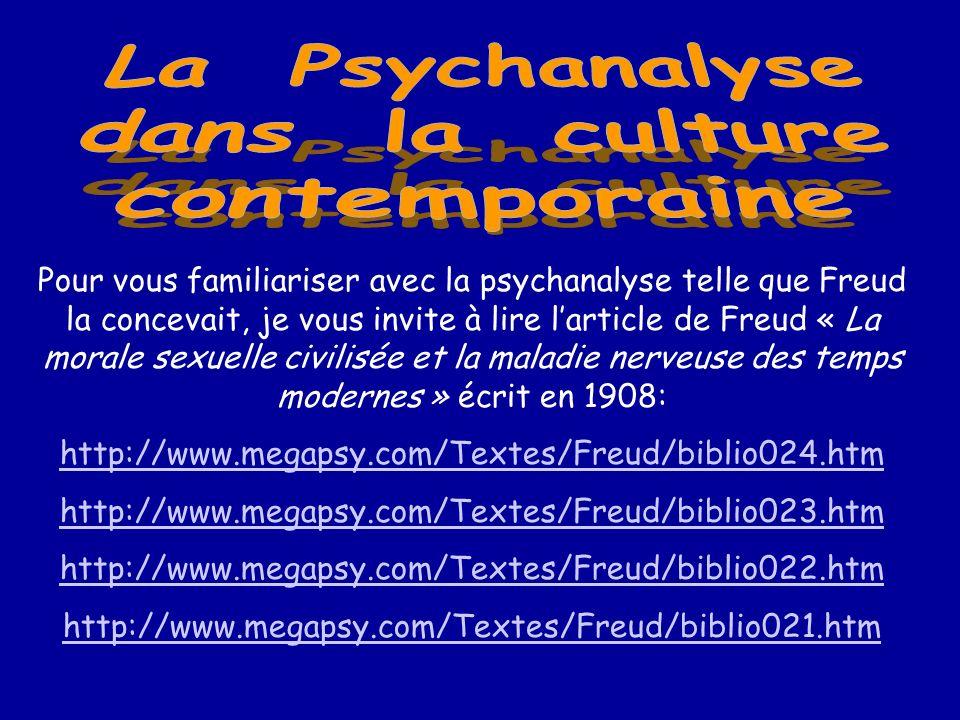 Pour vous familiariser avec la psychanalyse telle que Freud la concevait, je vous invite à lire larticle de Freud « La morale sexuelle civilisée et la