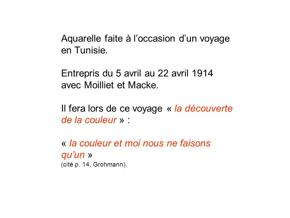 Aquarelle faite à loccasion dun voyage en Tunisie. Entrepris du 5 avril au 22 avril 1914 avec Moilliet et Macke. Il fera lors de ce voyage « la découv