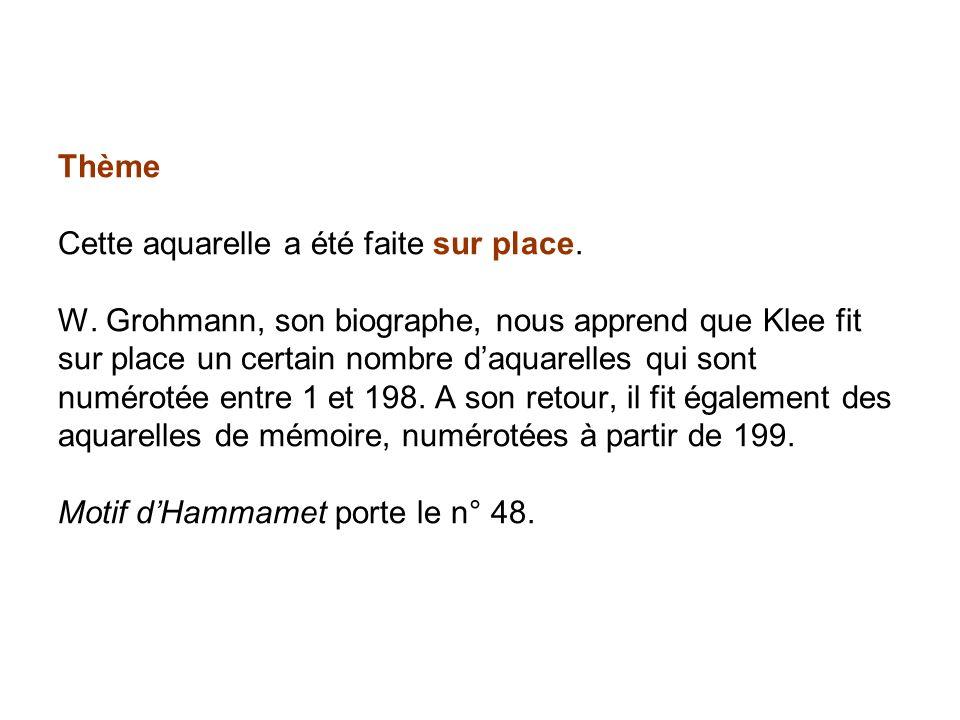 Thème Cette aquarelle a été faite sur place. W. Grohmann, son biographe, nous apprend que Klee fit sur place un certain nombre daquarelles qui sont nu